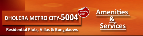 Amenities Dholera Metro City-5004