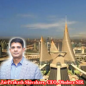 Welcome to Dholera — Future is here