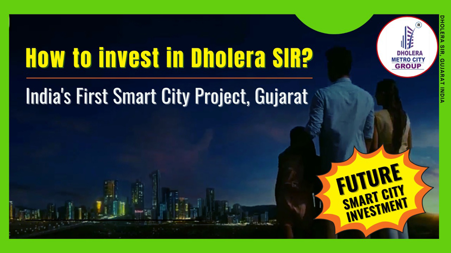 how-to-invest-in-dholera-sir-smart-city-gujarat