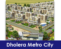 Dholera Metro City Photo Gallery-Click here