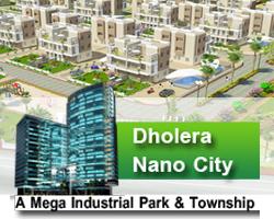 Dholera Nano City-A Mega Industrial Park & Residential Township