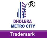 Trademark Dholera Metro City
